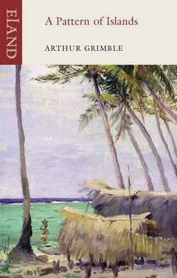 A Pattern of Islands by Sir Arthur Grimble