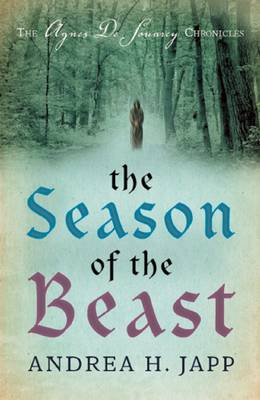 The Season of the Beast The First Agnes De Souarcy Mystery by Andrea H. Japp