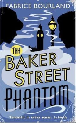 The Baker Street Phantom by Fabrice Bourland