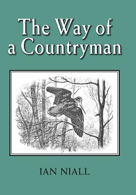 The Way of a Countryman by Ian Niall