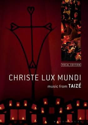 Christe Lux Mundi Music from Taize by Taize Community