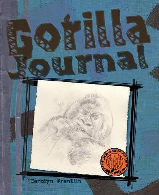 Gorilla Journal by Carolyn Franklin