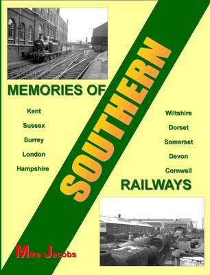 Memories of Southern Railways by Mike Jacobs