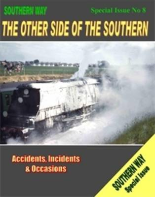 Southern Way: Special Issue No.8 The Other Side of the Southern by