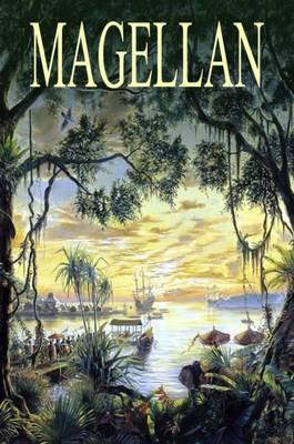 Magellan by Francis Guillemard, Antonio Pigafetta, Francisco Albo, Gaspar Correa