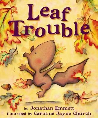 Leaf Trouble by Jonathan Emmett