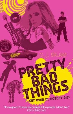 Pretty Bad Things by C.J. Skuse