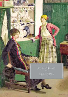 Kitchen Essays by Agnes Jekyll