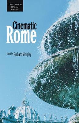 Cinematic Rome by Richard Wrigley