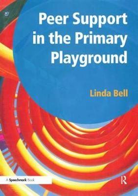 Peer Support in the Primary Playground by Linda Bell