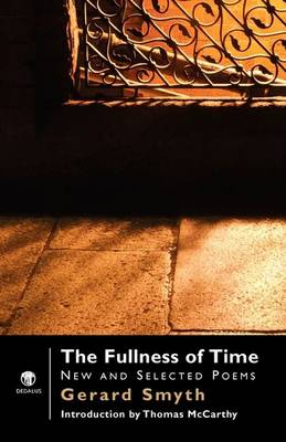 The Fullness of Time New and Selected Poems by Gerard Smyth