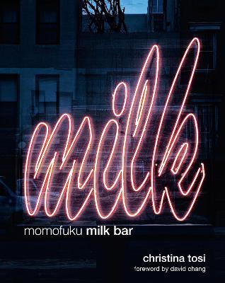Momofuku Milk Bar by Christina Tosi, Chang David