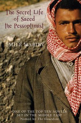 The Secret Life of Saeed the Pessoptimist by Imil Habibi