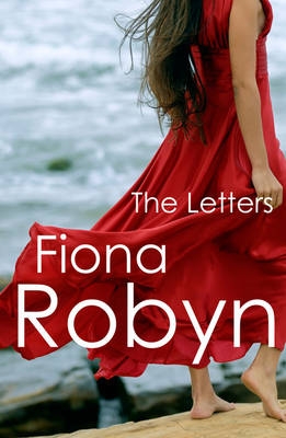 The Letters by Fiona Robyn