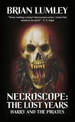 Necroscope: The Lost Years Harry and the Pirates by Brian Lumley