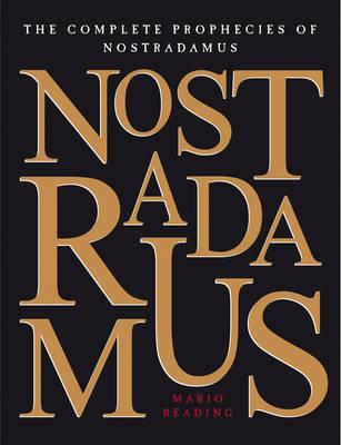 The Complete Prophecies of Nostradamus by Mario Reading