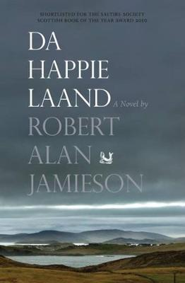 Da Happie Laand by Robert Alan Jamieson
