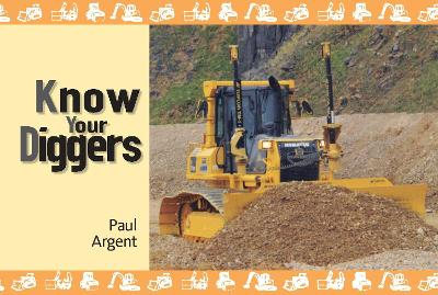 Know Your Diggers by Paul Argent