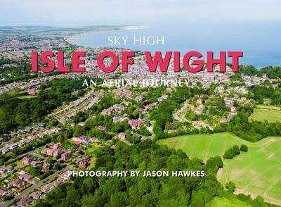 Sky High Isle of Wight by Jason Hawkes