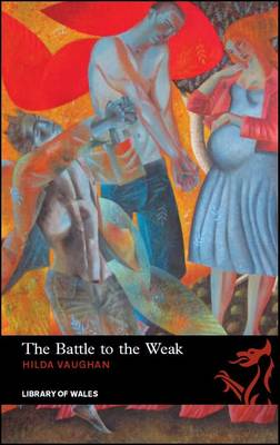 The Battle to the Weak by Hilda Vaughan