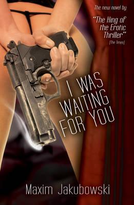 I Was Waiting For You by Maxim Jakubowski