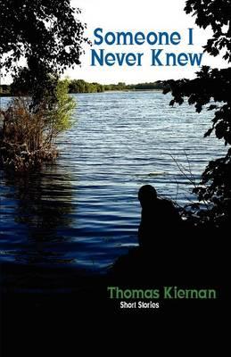Someone I Never Knew by Thomas Kiernan