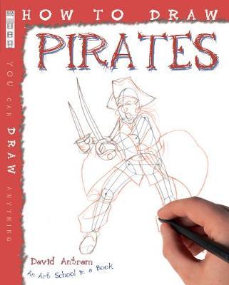 How To Draw Pirates by David Antram