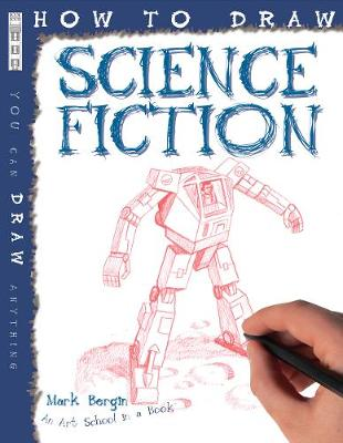 How To Draw Science Fiction by Mark Bergin