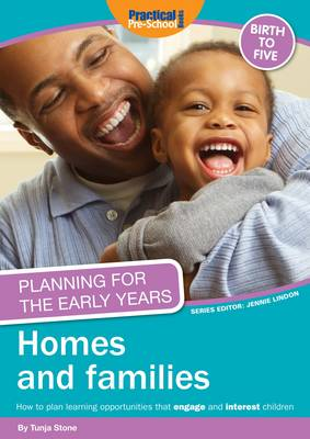 Planning for the Early Years: Homes and Families by Tunja Stone