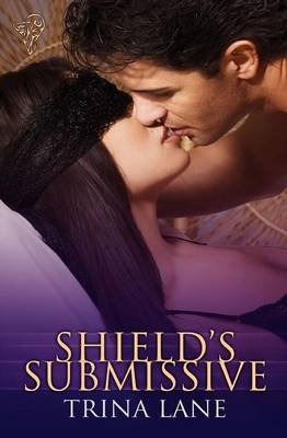 Shield's Submissive by Trina Lane