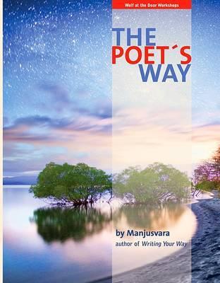 The Poet's Way by Manjusvara