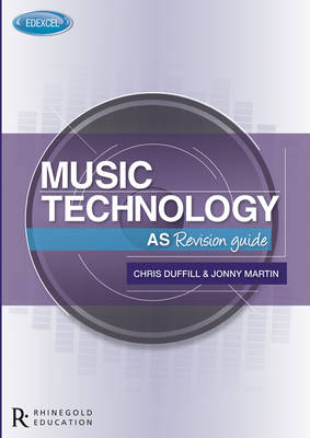 Edexcel AS Music Technology Revision Guide by Jonny Martin, Chris Duffill