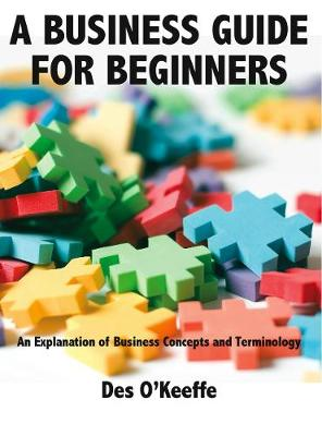 A Business Guide for Beginners by Des O'Keeffe