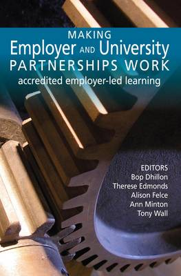 Making Employer and University Partnerships Work Accredited Employer-led Learning by Bop Dhillon