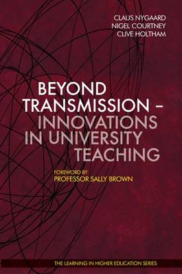 Beyond Transmission Innovations in University Teaching by Sally Brown