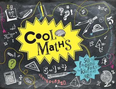 Cool Maths 50 Fantastic Facts for Kids of All Ages by Tracie Young, Katie Hewett
