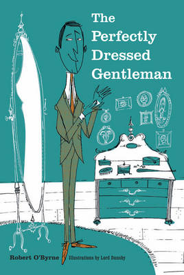 The Perfectly Dressed Gentleman by Robert O'Byrne