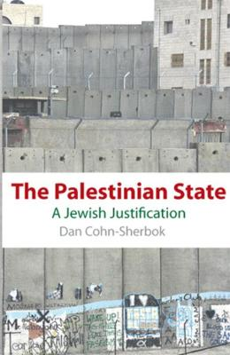 The Palestinian State A Jewish Justification by Dan Cohn-Sherbok