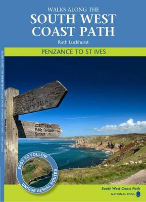 Penzance to St Ives Walks Along the South West Coastpath by Ruth Luckhurst