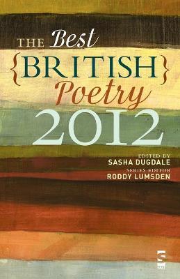 The Best British Poetry 2012 by Sasha Dugdale, Roddy Lumsden