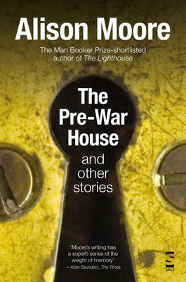 The Pre-War House and Other Stories by Alison Moore