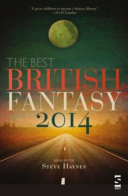 The Best British Fantasy 2014 by Steve Haynes