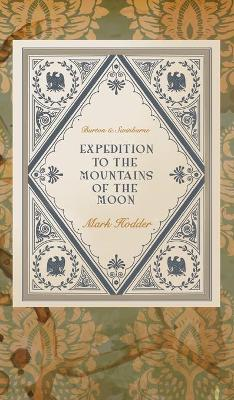 Expedition to the Mountains of the Moon by Mark Hodder