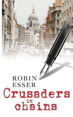Crusaders in Chains by Robin Esser