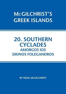 Southern Cyclades: Amorgos Ios Sikinos Folegandros by Nigel McGilchrist