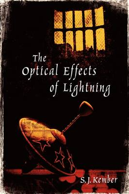 The Optical Effects of Lightning by S J Kember