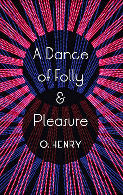 A Dance Of Folly And Pleasure by O. Henry