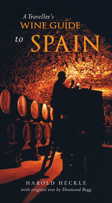 Traveller's Wine Guide to Spain by Desmond Begg