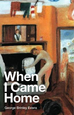 When I Came Home by George Brinley Evans