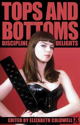 Tops and Bottoms Discipline delights by Amy LeBlanc, Kate Dominic, Carole Archer, Bertram Fox